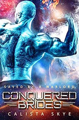 Saved by a Warlord  (Conquered Brides) by Calista Skye