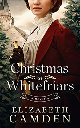 Christmas at Whitefriars by Elizabeth Camden