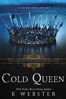 Cold Queen: A Dark Retelling (Sinister Fairy Tales) by Keith Allen Webster, Sinister Collections