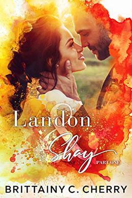 Landon & Shay: Part One by Brittainy C. Cherry