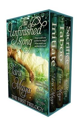 The Unfinished Song: The First Trilogy  (Three Book Set): Initiate, Taboo, Sacrifice by Tara Maya