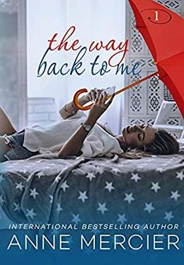 The Way Back To Me - A College Romance: SECOND EDITION by Anne Mercier
