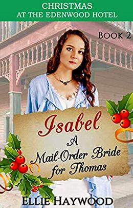 Isabel: A Mail Order Bride for Thomas by Ellie Haywood