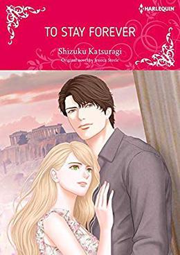 To Stay Forever: Harlequin comics by Jessica Steele, Shizuku Katsuragi