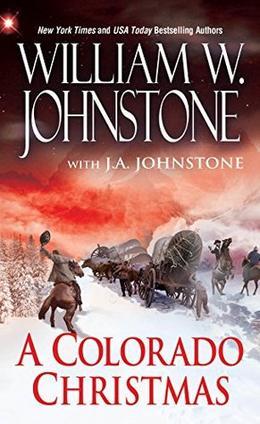 A Colorado Christmas by William W. Johnstone, J.A. Johnstone