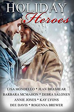 Holiday Heroes: A Christmas Romance Anthology Collection by Lisa Mondello, Jean Brashear, Barbara McMahon, Debra Salonen, Annie Jones, Kay Lyons, Dee Davis, Rogenna Brewer
