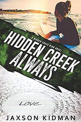Hidden Creek Always by Jaxson Kidman