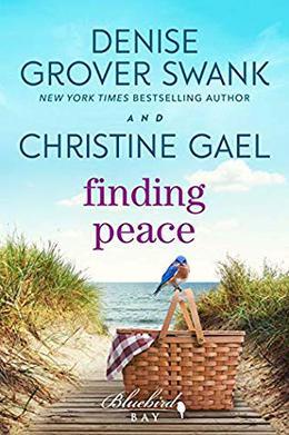 Finding Peace: A Bluebird Bay Novel by Denise Grover Swank, Christine Gael