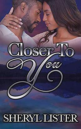 Closer To You by Sheryl Lister