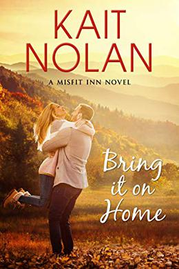 Bring It On Home by Kait Nolan