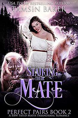 Stalking their Mate: A BBW Fated Mates Paranormal Romance by Tamsin Baker