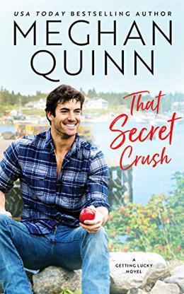 That Secret Crush by Meghan Quinn