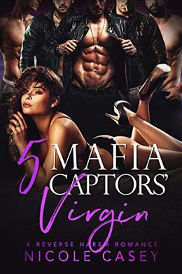 Five Mafia Captors' Virgin by Nicole Casey