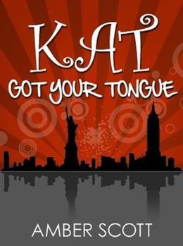Kat Got Your Tongue by Amber Scott