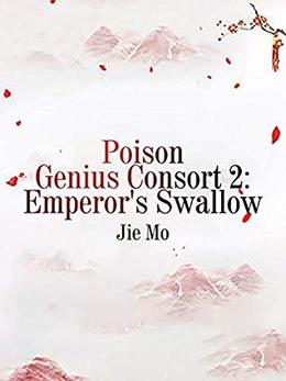 Poison Genius Consort 2: Emperor's Swallow: Volume 8 by Jie Mo, Lemon Novel