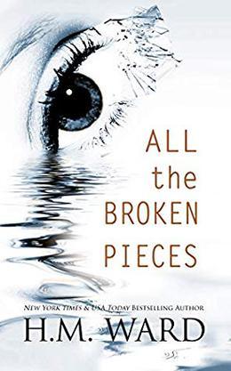 All The Broken Pieces Vol. 1 by H.M. Ward
