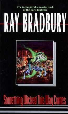 Something Wicked This Way Comes (Green Town) by Ray Bradbury