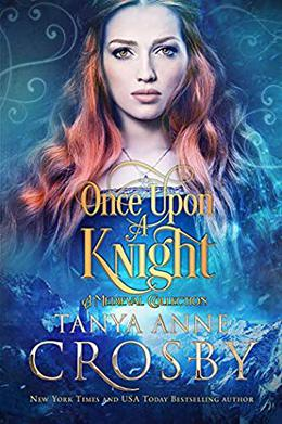 Once Upon a Knight by Tanya Anne Crosby