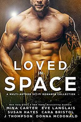 Loved in Space by Mina Carter, Eve Langlais, Cara Bristol, Donna McDonald, Susan Hayes, J. Thompson