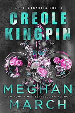 Creole Kingpin by Meghan March