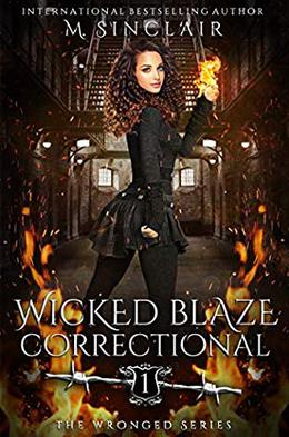 Wicked Blaze Correctional by M. Sinclair