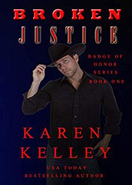 Broken Justice by Karen Kelley
