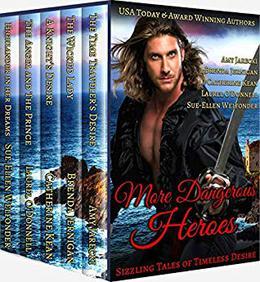 More Dangerous Heroes: Sizzling Tales of Timeless Desire by Amy Jarecki, Brenda Jernigan, Catherine Kean, Laurel O'Donnell, Sue-Ellen Welfonder