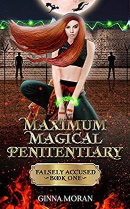 Maximum Magical Penitentiary: Falsely Accused by Ginna Moran