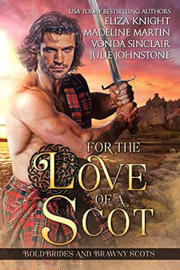 For the Love of a Scot by Eliza Knight, Madeline Martin, Vonda Sinclair, Julie Johnstone