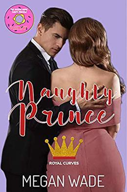 Naughty Prince: A BBW Romance by Megan Wade