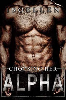 Choosing Her Alpha - Isoellen