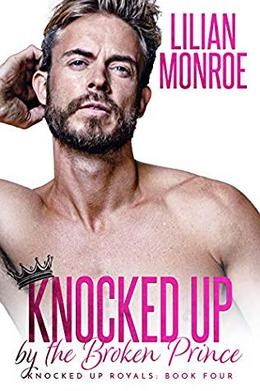 Knocked Up by the Broken Prince by Lilian Monroe