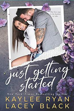 Just Getting Started by Kaylee Ryan, Lacey Black