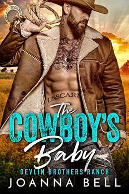 The Cowboy's Baby  (Devlin Brothers Ranch) by Joanna Bell