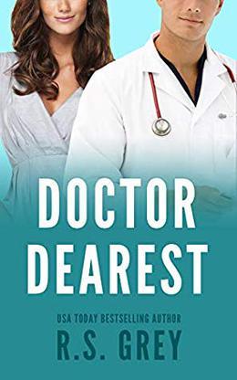 Doctor Dearest by R.S. Grey
