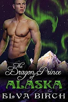 The Dragon Prince of Alaska by Elva Birch