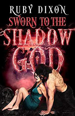 Sworn to the Shadow God by Ruby Dixon