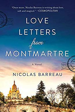 Love Letters from Montmartre: A Novel by Nicolas Barreau