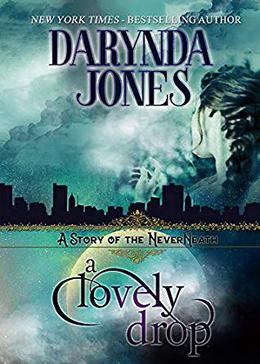 A Lovely Drop: A Story of the NeverNeath by Darynda Jones