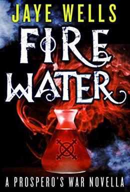 Fire Water by Jaye Wells