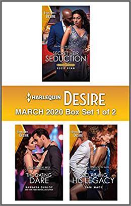 Harlequin Desire March 2020 - Box Set 1 of 2: Secret Heir Seduction\The Dating Dare\Reclaiming His Legacy by Reese Ryan, Barbara Dunlop, Dani Wade