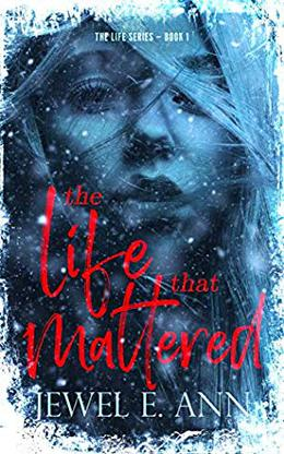 The Life That Mattered by Jewel E. Ann