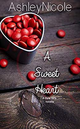 A Sweet Heart: A Hale Girls novella by AshleyNicole