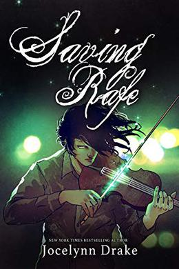 Saving Rafe by Jocelynn Drake
