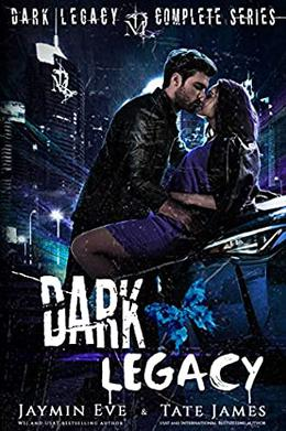 Dark Legacy: The Complete Series by Jaymin Eve, Tate James