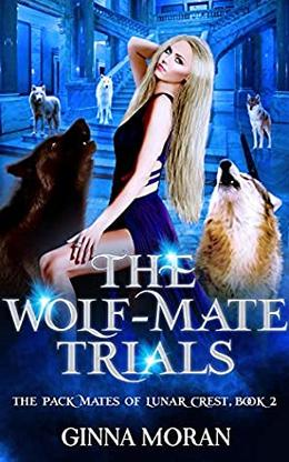 The Wolf-Mate Trials by Ginna Moran