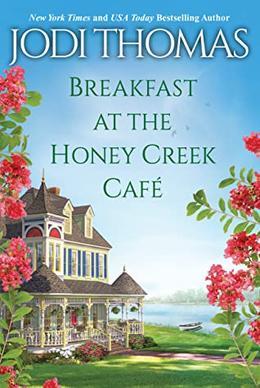 Breakfast at the Honey Creek Café by Jodi Thomas