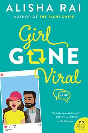 Girl Gone Viral by Alisha Rai