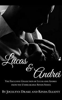 Lucas and Andrei by Jocelynn Drake, Rinda Elliott