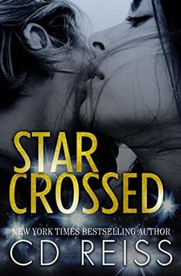 Star Crossed by C.D. Reiss